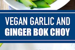 Vegan Garlic and Ginger Bok Choy #vegan #bokchoy
