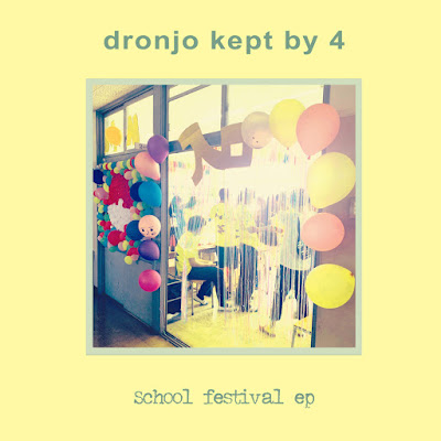 Dronjo Kept By 4 - School Festival EP