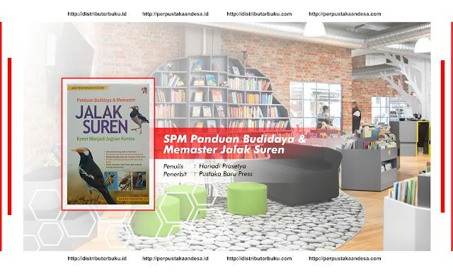 SPM : Panduan Budidaya & Memaster Jalak Suren