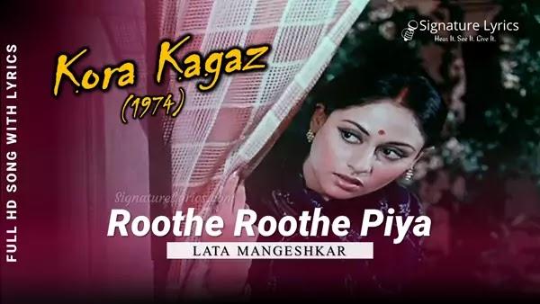 Roothe Roothe Piya Lyrics in Hindi - Lata Mangeshkar   Kora Kagaz (1974)   Ft Jaya Bhaduri