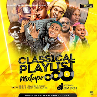 [Mixtape] DJ OP Dot – Classical Playlist Mix