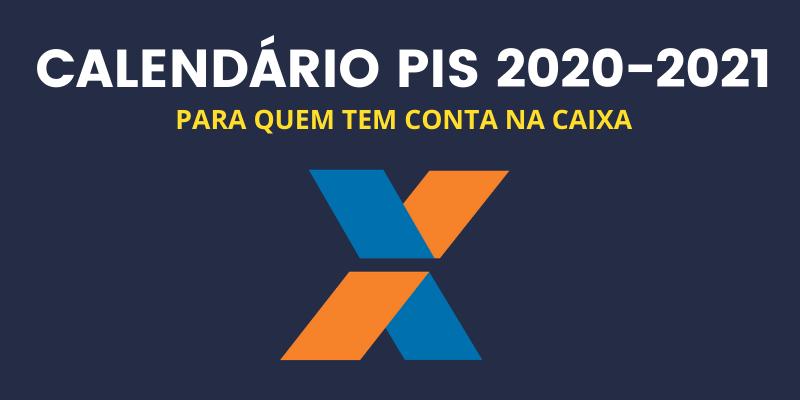 Calendário do PIS 2020-2021 para quem tem conta na Caixa