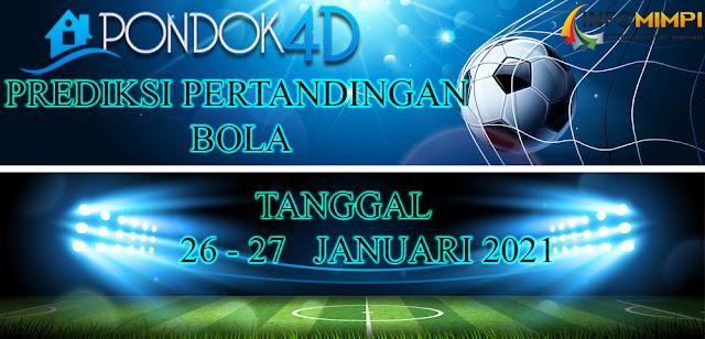 JADWAL PERTANDINGAN BOLA 26 – 27 JANUARI 2021