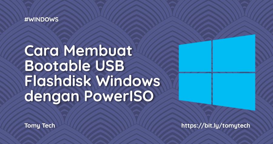Cara Membuat Flashdisk USB yang Dapat Di-boot di Windows Menggunakan Power ISO