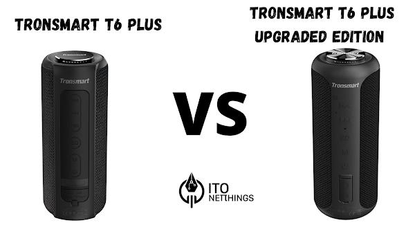 Tronsmart T6 Plus vs Tronsmart T6 Plus Upgraded Edition