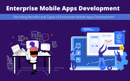 Decoding Benefits and Types of Enterprise Mobile Apps Development