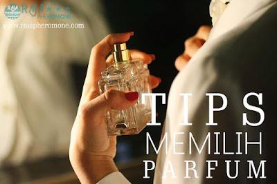 Tips Memilih Parfum Yang Baik dan Benar Serta Sesuai