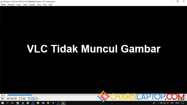Cara Mengatasi VLC yang Tidak Ada Gambarnya Saat Memutar Video