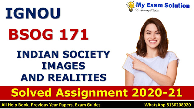 BSOG 171 INDIAN SOCIETY IMAGES AND REALITIES Solved Assignment 2020-21, BSOG 171 Solved Assignment 2020-21, IGNOU BSOG 171 Solved Assignment 2020-21, BA Assignment 2020-21