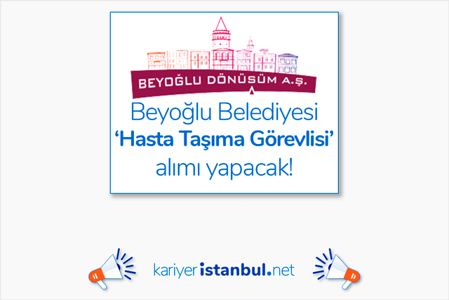 Beyoğlu Belediyesi destek porter (hasta) taşıma görevlisi alımı yapacak. Beyoğlu Belediyesi iş başvurusu nasıl yapılır? Detaylar kariyeristanbul.net'te!