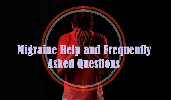Migraine Help and Frequently Asked Questions