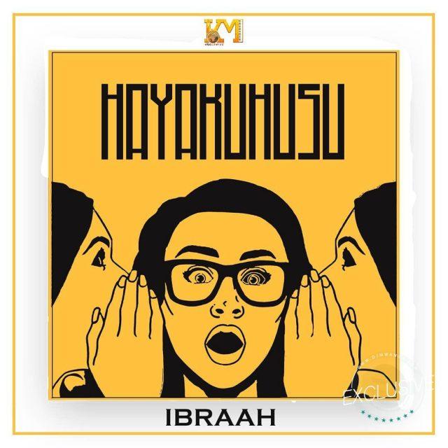 Audio   Ibraah - Hayakuhusu