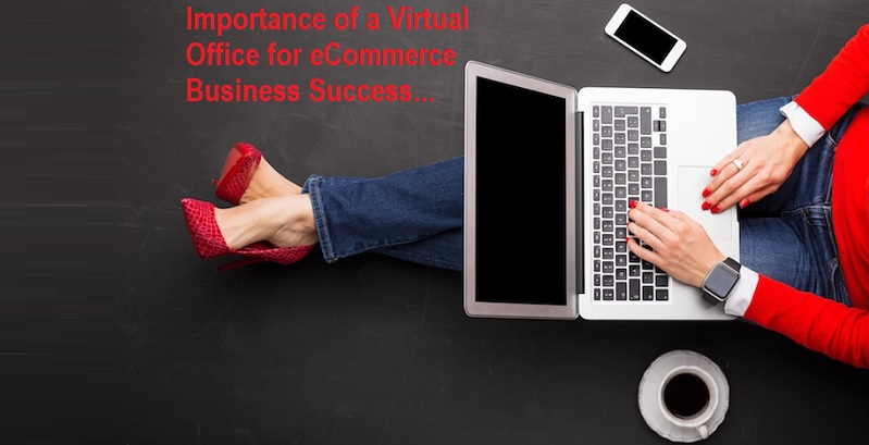 Importance of a Virtual Office for eCommerce Business Success