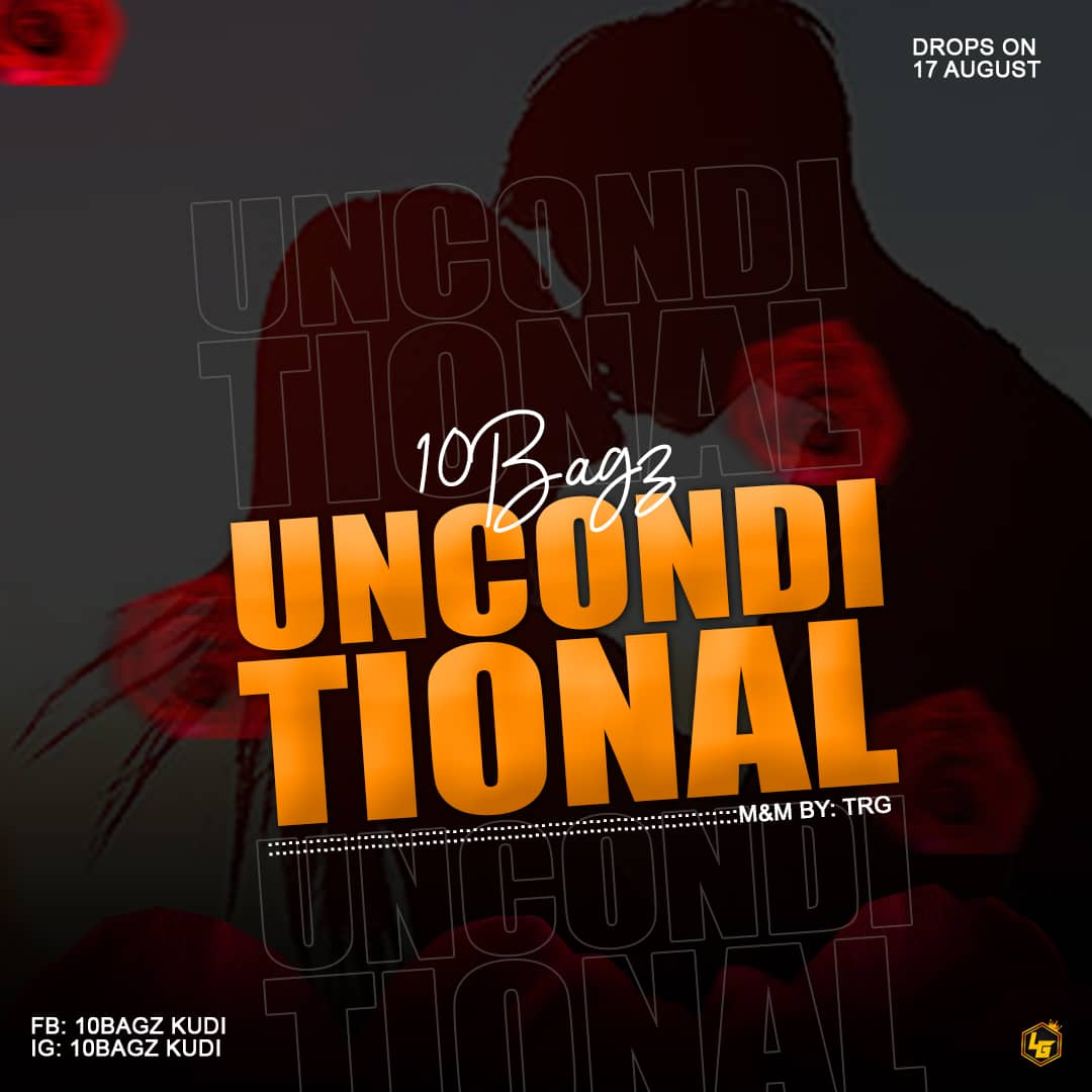 Music: 10Bagz - Unconditional #Arewapublisize