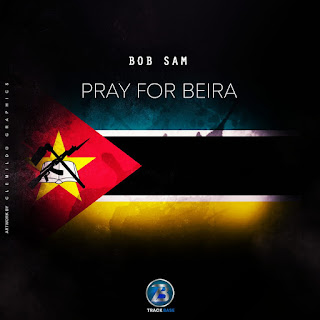 Bob Sam - Pray For Beira (Prod. Track Base) [ 2019 ] BAIXAR MP3