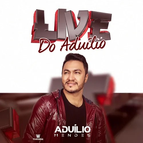 Aduílio Mendes - Live do Aduílio - Abril - 2020
