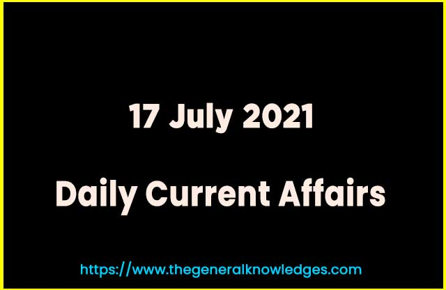 17 July 2021 Current Affairs Question and Answer in Hindi