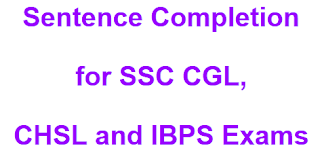 Sentence Completion for SSC CGL, CHSL and IBPS Exams