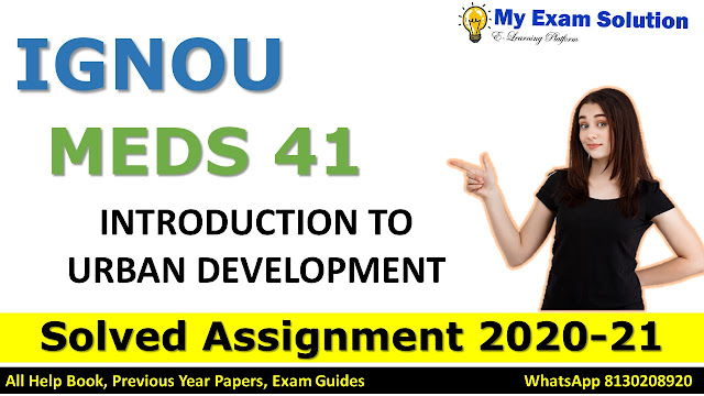 MEDS 41 INTRODUCTION TO URBAN DEVELOPMENT Solved Assignment 2020-21