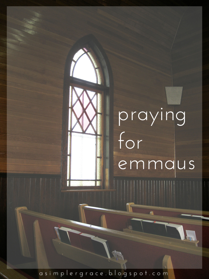 Praying for Emmaus - A Simpler Grace - Checking off #13 on my 101 in 1001 list by praying for the Walk to Emmaus weekend.