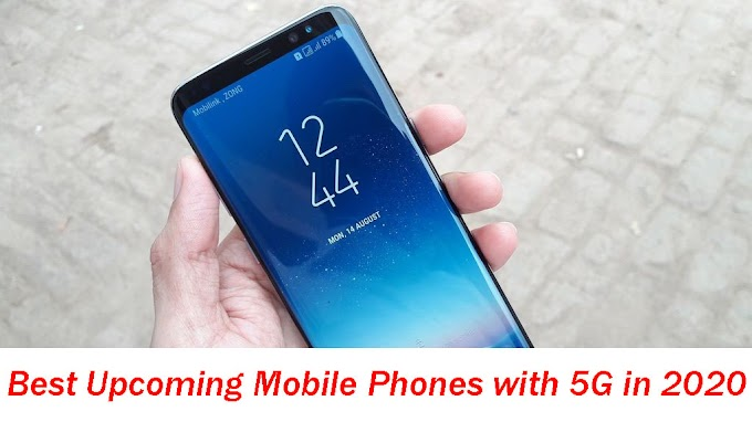 Top 5 Best Upcoming Mobile Phones with 5G in 2020
