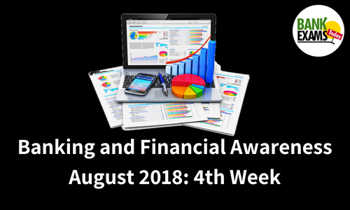 Banking and Financial Awareness August 2018: 4th Week