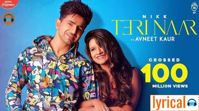 Teri Naar Song Lyrics in English– Nikk | Avneet Kaur