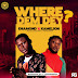 Music: Diiamond ft Kamelion - Where dem dey