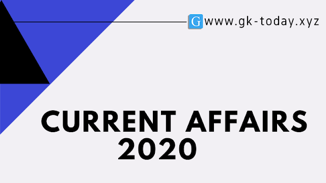 Today Hindi current affairs july 2020 : Daily ,weekly, & Monthly