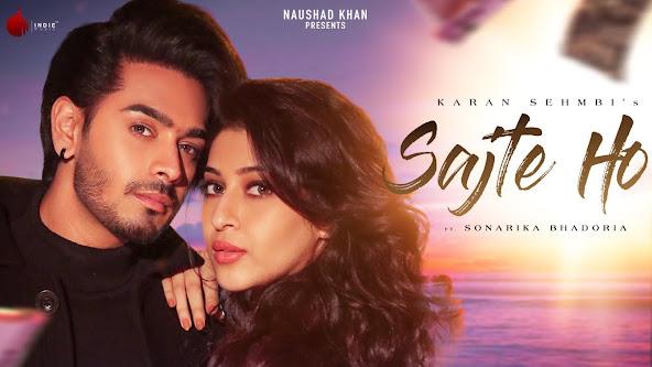Sajte Ho Song Lyrics | Karan Sehmbi | Sonarika Bhadoria | Showkidd | Indie Music Label Lyrics Planet