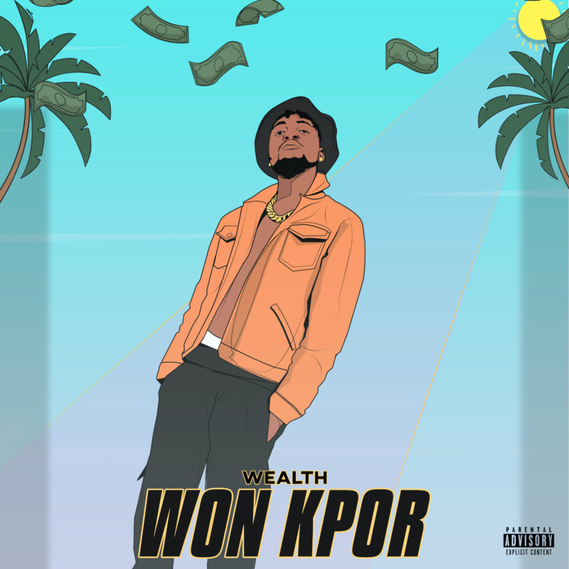 "Wealth – ""Won Kpor"" #Arewapublisize"
