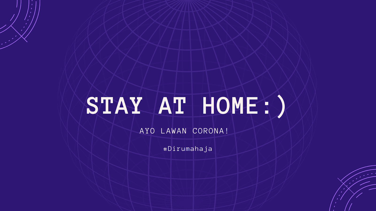Stay At Home, Ayo Lawan Corona! #Dirumahaja