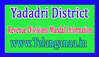 Yadadri District Revenue Divisions Mandal Information