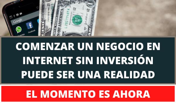 COMENZAR UN NEGOCIO EN INTERNET SIN INVERSIÓN