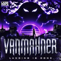 VanMahner - Landing Is Done
