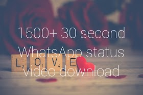 [1500+Best] 30 second  whatsapp status video download 1080 mp