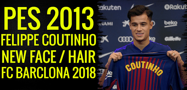 PES2013 Felippe Coutinho FC Barcelona Face 2018