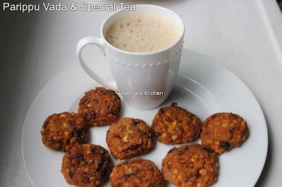 Parippu Vada (Lentil/Dal Fritters) & Special Tea
