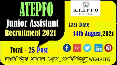 ATEPFO Head Office Junior Assistant Recruitment 2021