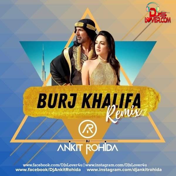 Burj Khalifa Remix DJ Ankit Rohida