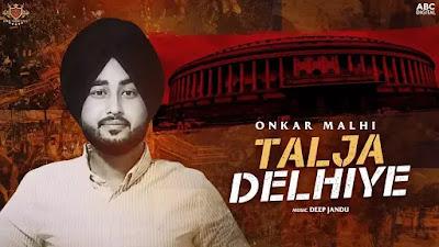 Checkout Onkar Malhi New song Talja Delhiye lyrics on Lyricsaavn in hindi & english