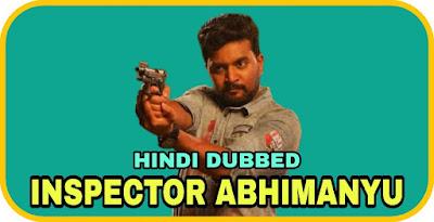 Inspector Abhimanyu Hindi Dubbed Movie