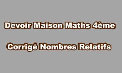 Devoir Maison Maths 4ème Corrigé Nombres Relatifs