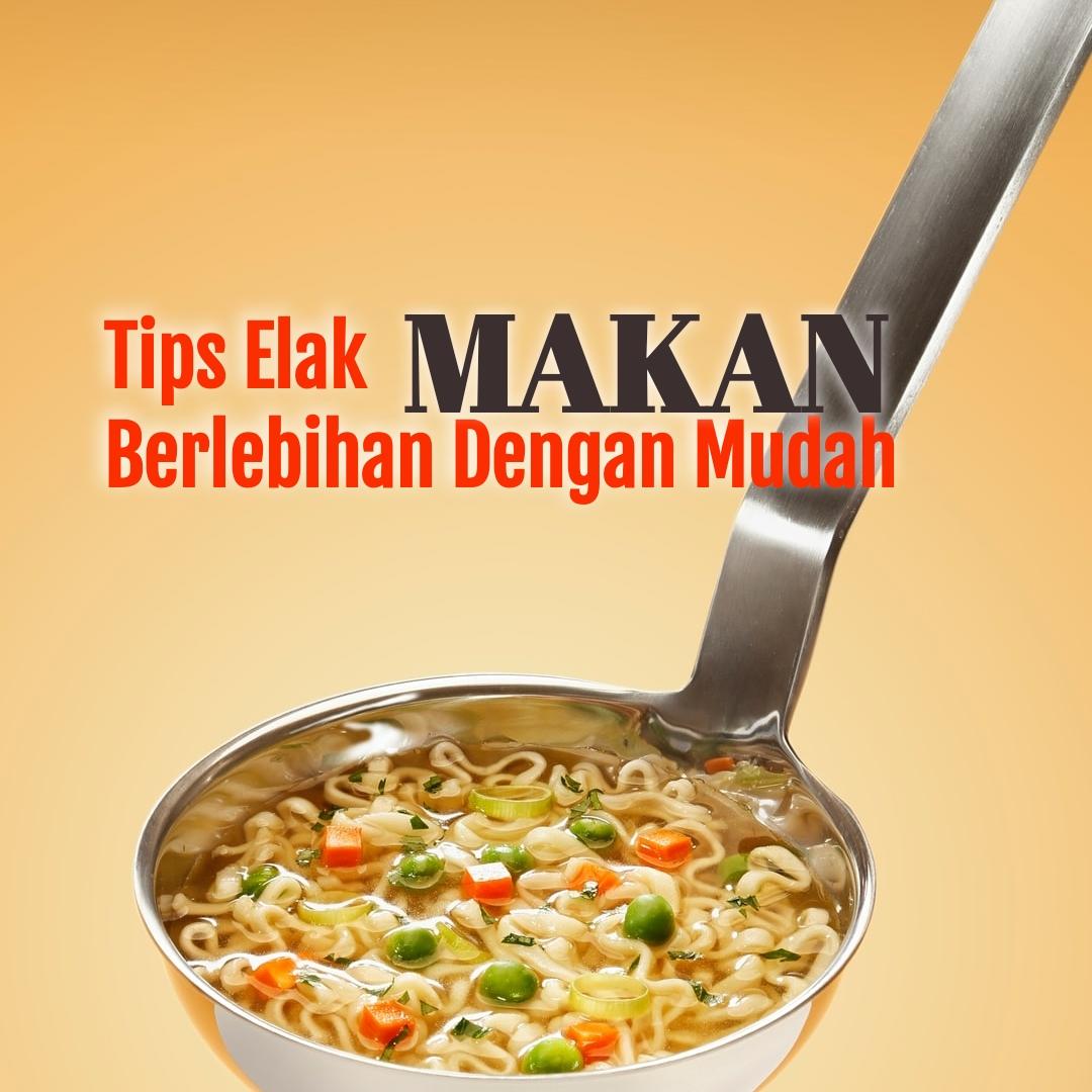 Tips Elak Makan Berlebihan