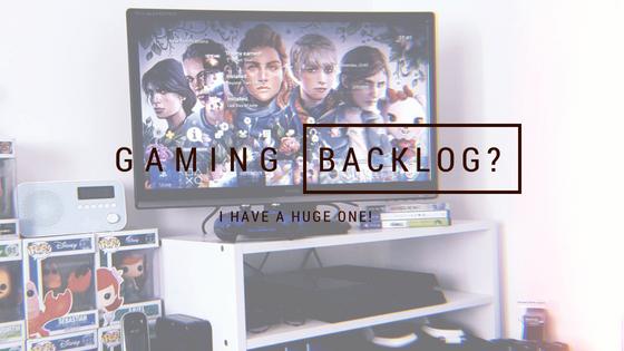 Gaming Backlog? I Have Huge One!