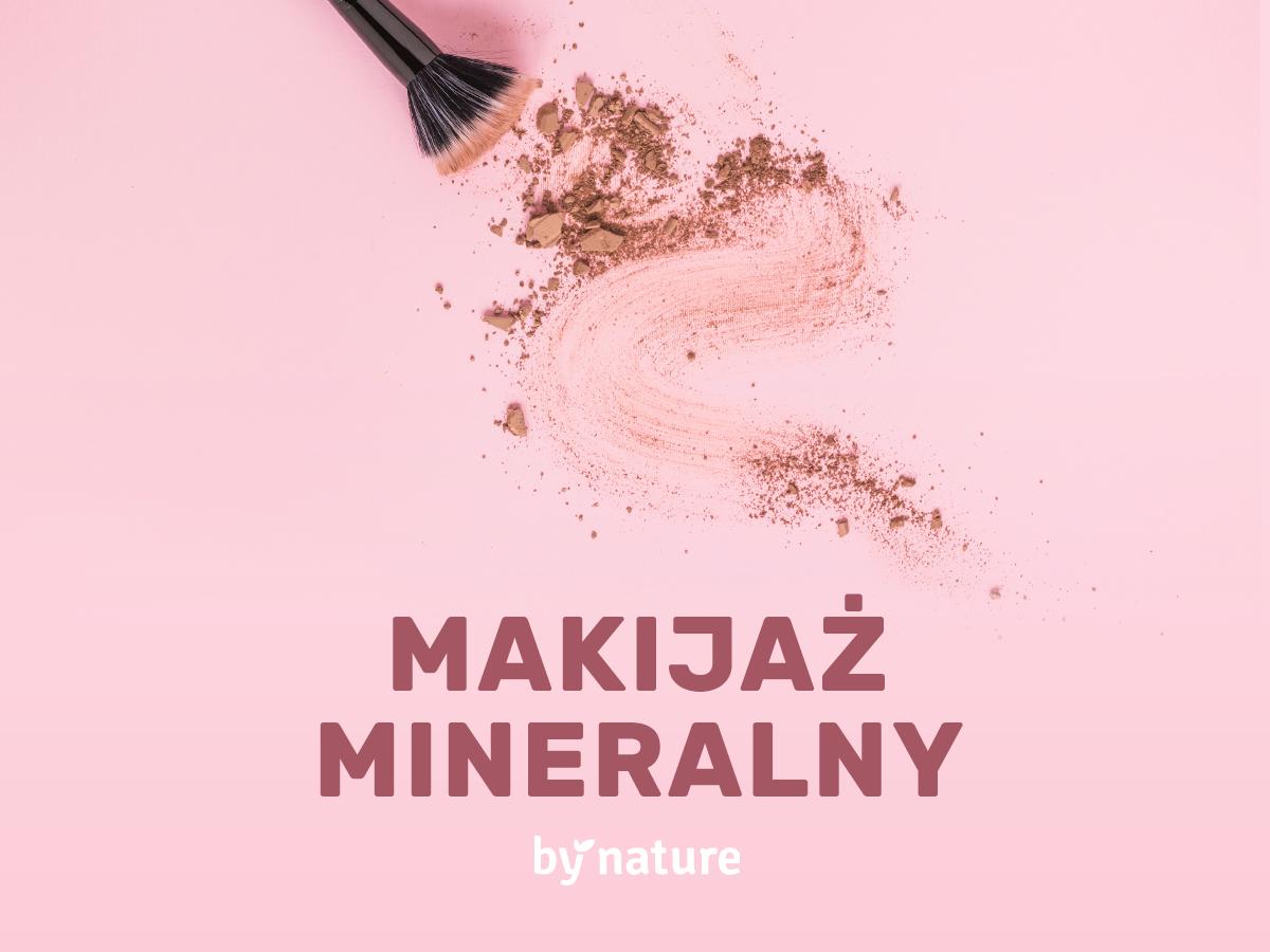 Wszystko o makijażu mineralnym - porady, wady i zalety kosmetyków mineralnych