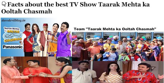Facts about the best TV Show Taarak Mehta ka Ooltah Chasmah