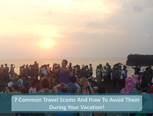 Common Travel Scams And How To Avoid Them, How To Avoid Travel Scams, How To Avoid Tourist Scams