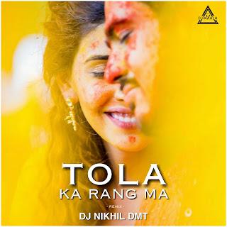 TOLA KA RANG MA - REMIX - DJ NIKHIL DMT