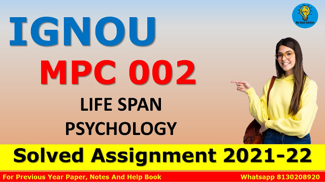 MPC 002 LIFE SPAN PSYCHOLOGY Solved Assignment 2021-22